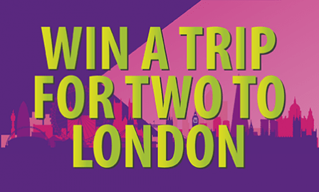 WIN a trip for two to London!
